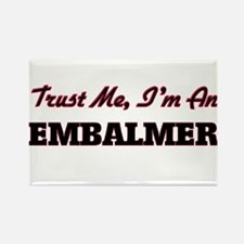 Trust me I'm an Embalmer Magnets