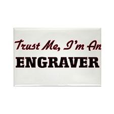 Trust me I'm an Engraver Magnets