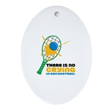 No Crying In Racquetball Ornament (Oval)