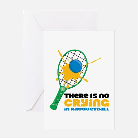 No Crying In Racquetball Greeting Cards