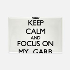 Keep Calm and focus on My Garb Magnets