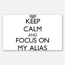 Keep Calm and focus on My Alias Decal
