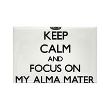 Keep Calm and focus on My Alma Mater Magnets