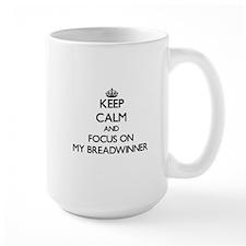 Keep Calm and focus on My Breadwinner Mugs