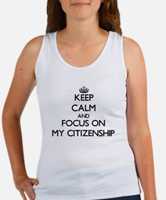 Keep Calm and focus on My Citizenship Tank Top
