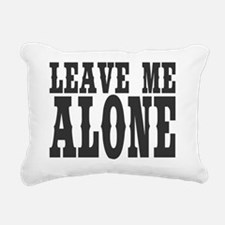 Leave Me Alone Rectangular Canvas Pillow