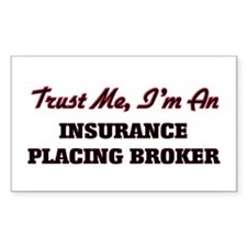 Trust me I'm an Insurance Placing Broker Decal