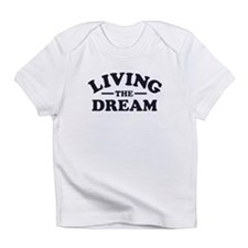 Living the Dream Infant T-Shirt