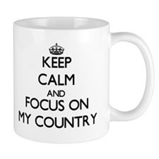 Keep Calm and focus on My Country Mugs