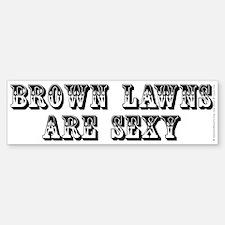 Brown lawns are sexy - Sticker (Bumper)