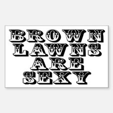 Brown lawns are sexy - Sticker (Rectangle)