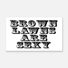 Brown lawns are sexy - Rectangle Car Magnet