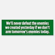 Tomorrow's Enemies Bumper Bumper Bumper Sticker