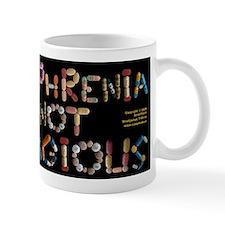 Schizophrenia Is NOT Contagious Mug
