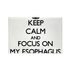 Keep Calm and focus on MY ESOPHAGUS Magnets