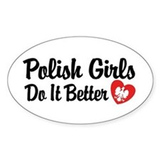 Polish Girls Do It Better Oval Decal