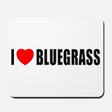 I Love Bluegrass Mousepad