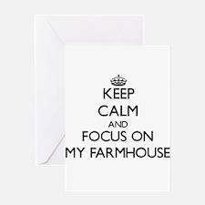 Keep Calm and focus on My Farmhouse Greeting Cards