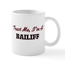 Trust me I'm a Bailiff Mugs