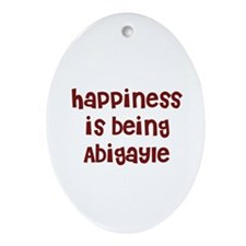 happiness is being Abigayle Oval Ornament