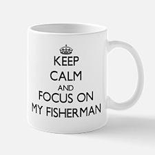 Keep Calm and focus on My Fisherman Mugs