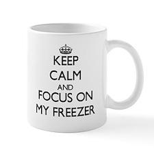 Keep Calm and focus on My Freezer Mugs