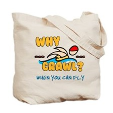 Why Crawl? Butterfly! Tote Bag