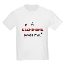 A Dachshund Loves Me T-Shirt