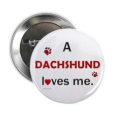 A Dachshund Loves Me Button