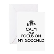 Keep Calm and focus on My Godchild Greeting Cards