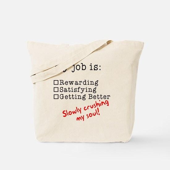 My job is crushing my soul Tote Bag