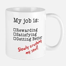My job is crushing my soul Small Small Mug