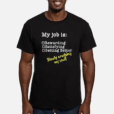 My job is crushing my T