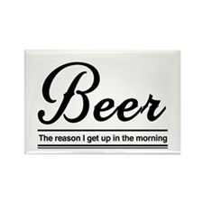 BEER The reason I get up in the morning Magnets