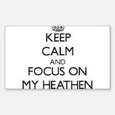 Keep Calm and focus on My Heathen Decal