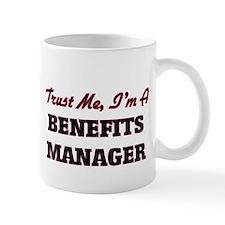 Trust me I'm a Benefits Manager Mugs
