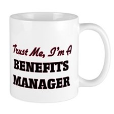 Trust me I'm a Benefits Manager Mugs