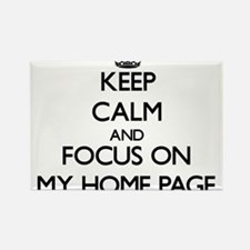 Keep Calm and focus on My Home Page Magnets