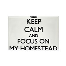 Keep Calm and focus on My Homestead Magnets