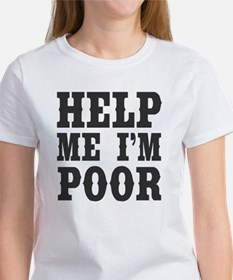 Bridesmaids Help Me I'm Poor Women's T-Shirt