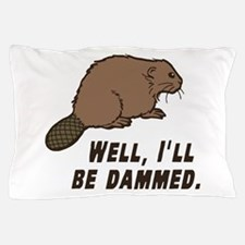 Dammed Beaver Pillow Case