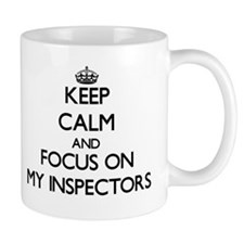 Keep Calm and focus on My Inspectors Mugs