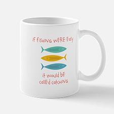 If Fishing Were Easy Mugs