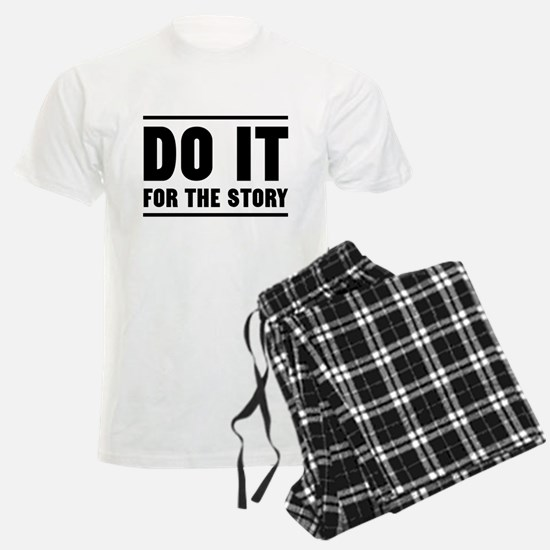 DO IT FOR THE STORY Pajamas