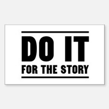 DO IT FOR THE STORY Decal