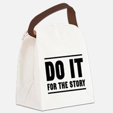 DO IT FOR THE STORY Canvas Lunch Bag