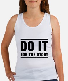 DO IT FOR THE STORY Tank Top
