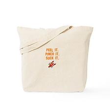 Peel It. Pinch It. Suck It. Tote Bag