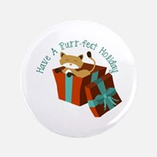"Have A Purr-Fect Holiday 3.5"" Button"