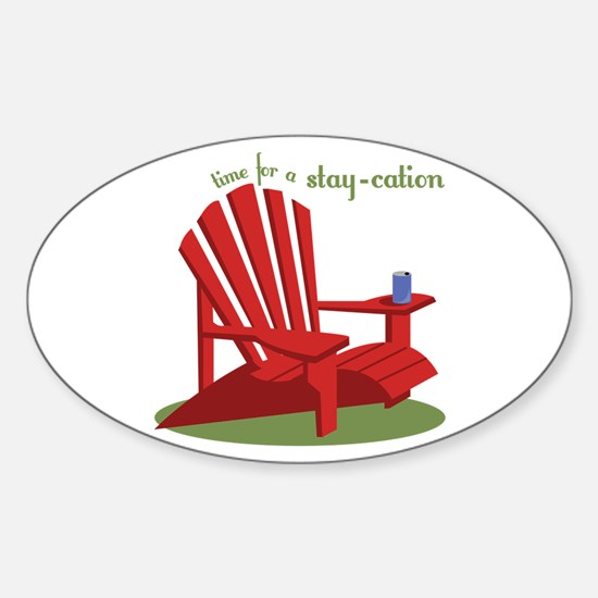 Stay-cation Decal